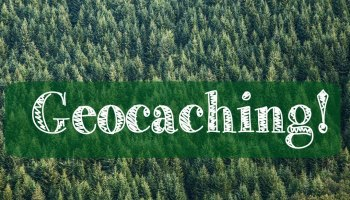 Geocaching and Why You Should Try It